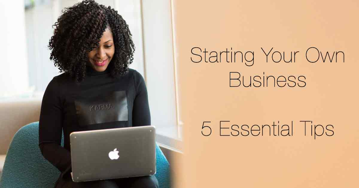 Starting Your Own Business: Five Essential Items for Success